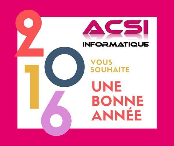 ACSI Informatique bonne année 2016